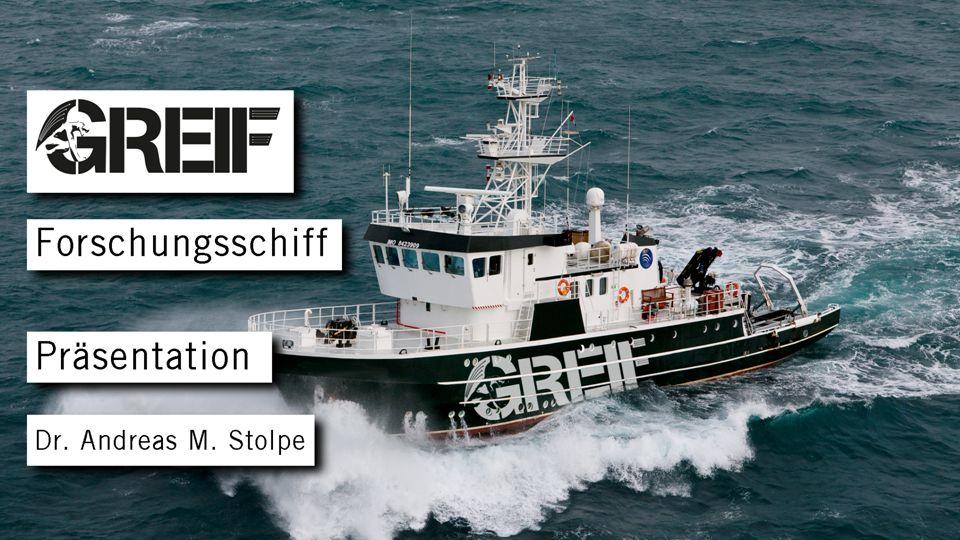Forschungsschiff GREIF I Dr.Andreas M. Stolpe I Friedrich-Barnewitz-Str.
