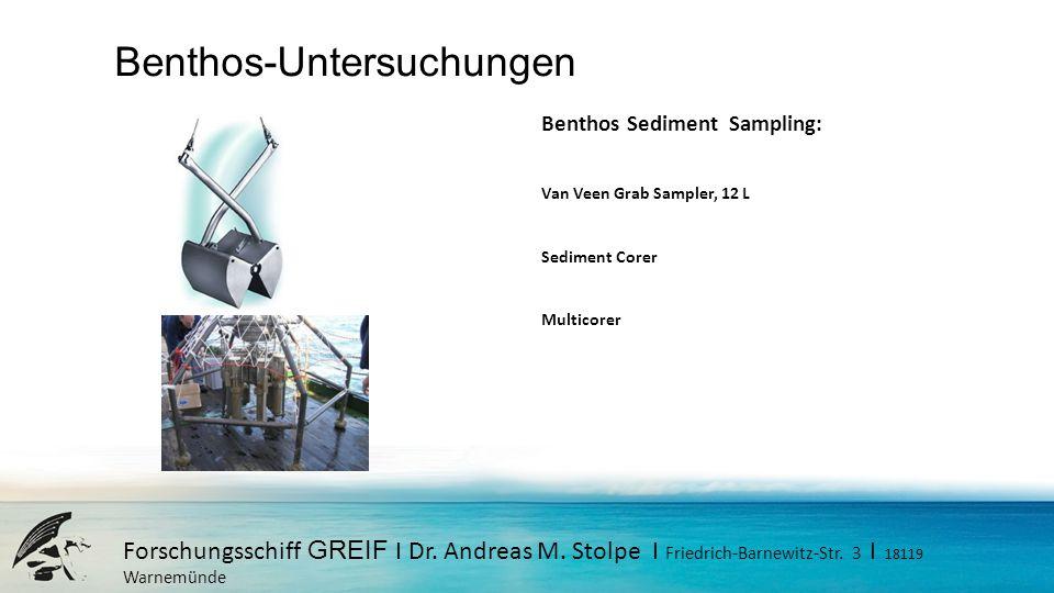 Forschungsschiff GREIF I Dr. Andreas M. Stolpe I Friedrich-Barnewitz-Str. 3 I 18119 Warnemünde Benthos-Untersuchungen Benthos Sediment Sampling: Van V