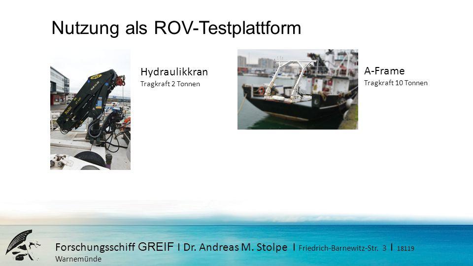 Forschungsschiff GREIF I Dr. Andreas M. Stolpe I Friedrich-Barnewitz-Str. 3 I 18119 Warnemünde Nutzung als ROV-Testplattform Hydraulikkran Tragkraft 2