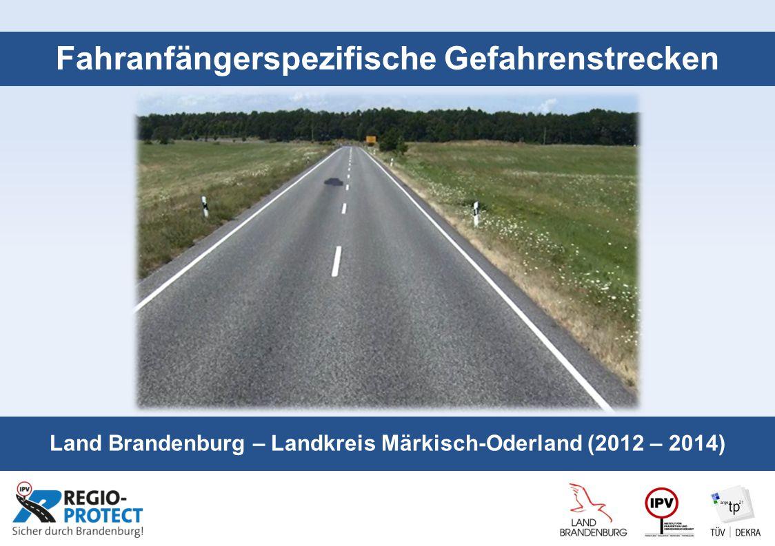 Seite 1 Fahranfängerspezifische Gefahrenstrecken Land Brandenburg – Landkreis Märkisch-Oderland (2012 – 2014)