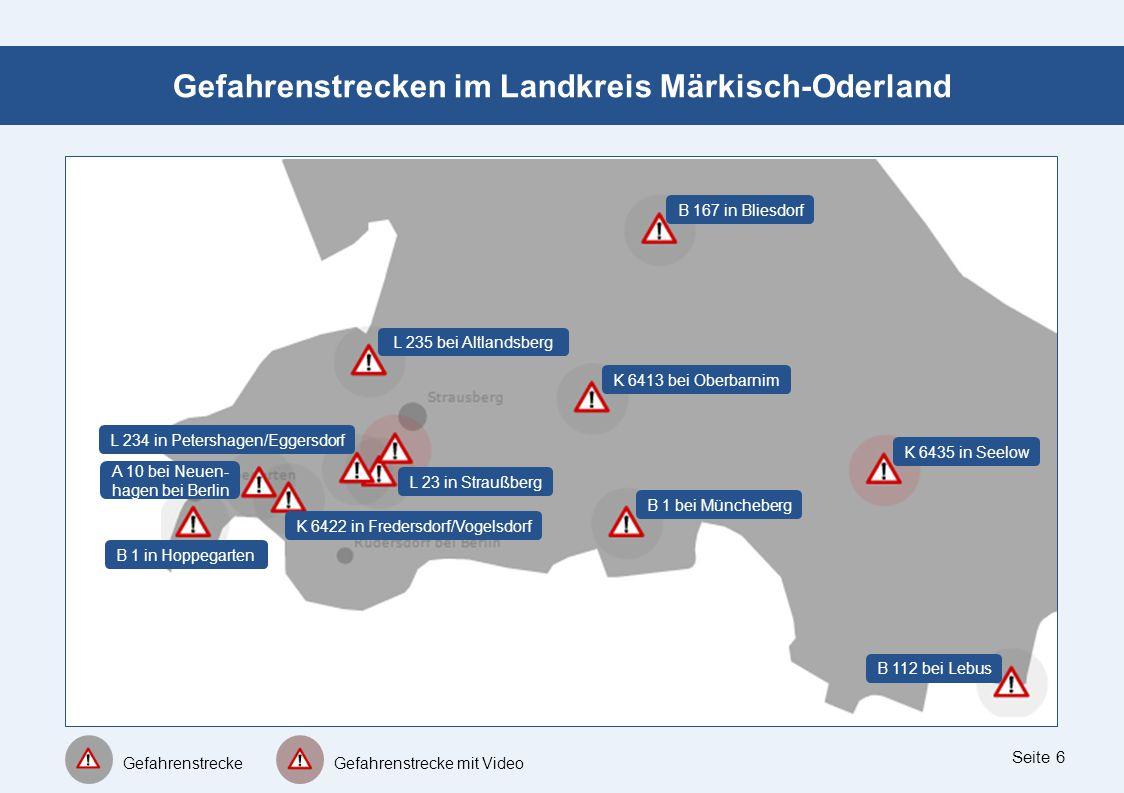 Seite 6 Gefahrenstrecken im Landkreis Märkisch-Oderland B 167 in Bliesdorf Gefahrenstrecke Gefahrenstrecke mit Video L 235 bei Altlandsberg K 6413 bei