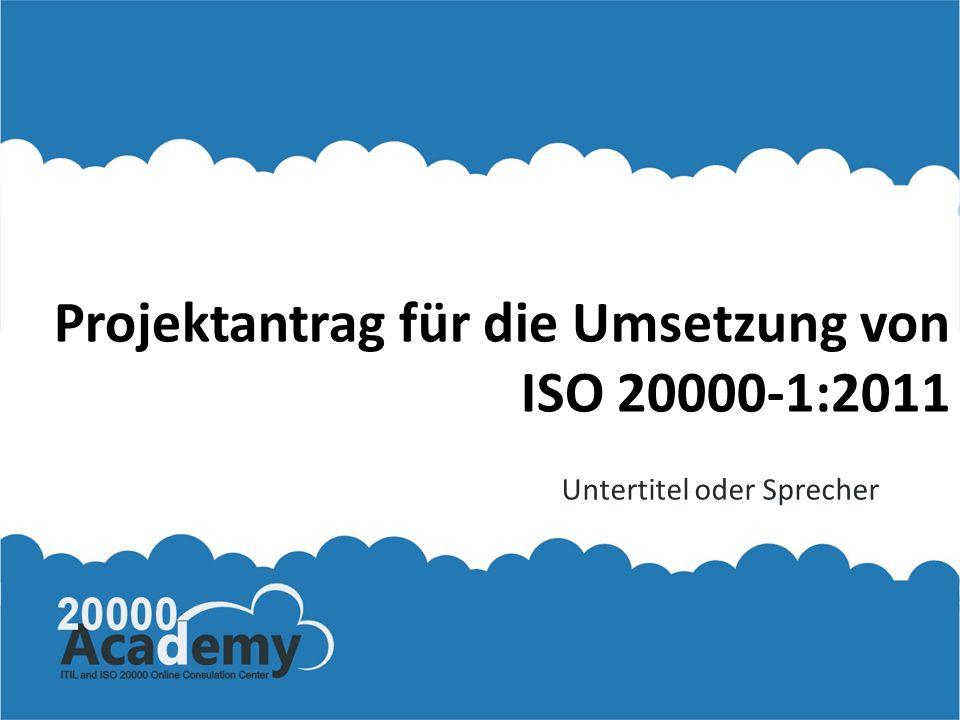 Projektantrag für die Umsetzung von ISO 20000-1:2011 Untertitel oder Sprecher