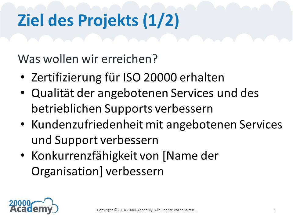 Ziel des Projekts (1/2) Was wollen wir erreichen? Zertifizierung für ISO 20000 erhalten Qualität der angebotenen Services und des betrieblichen Suppor