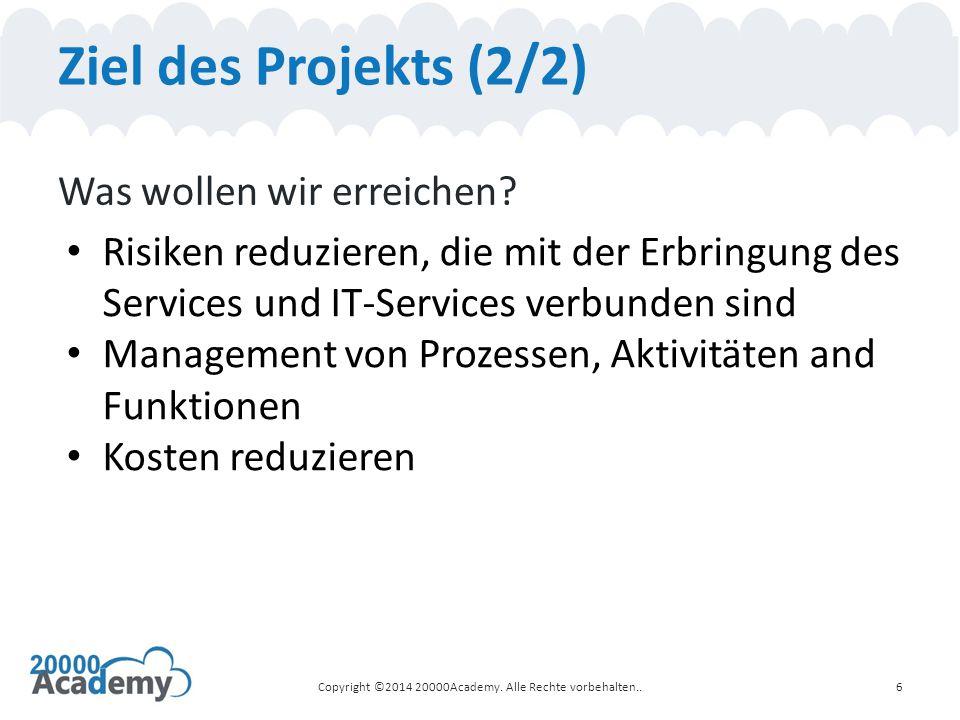 Ziel des Projekts (2/2) Was wollen wir erreichen? Risiken reduzieren, die mit der Erbringung des Services und IT-Services verbunden sind Management vo