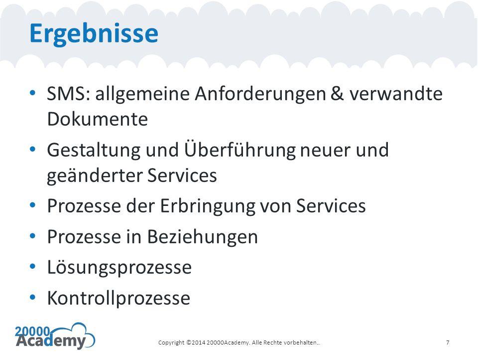 Ergebnisse SMS: allgemeine Anforderungen & verwandte Dokumente Gestaltung und Überführung neuer und geänderter Services Prozesse der Erbringung von Se