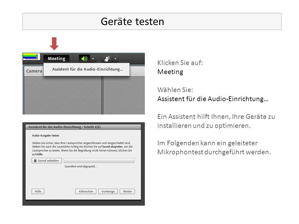 Klicken Sie auf: Meeting Wählen Sie: Assistent für die Audio-Einrichtung… Ein Assistent hilft Ihnen, Ihre Geräte zu installieren und zu optimieren.