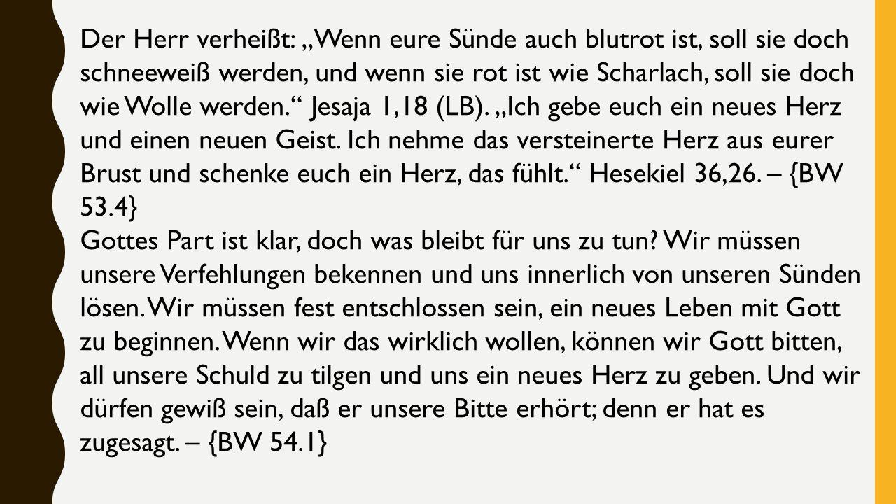 """Der Herr verheißt: """"Wenn eure Sünde auch blutrot ist, soll sie doch schneeweiß werden, und wenn sie rot ist wie Scharlach, soll sie doch wie Wolle wer"""