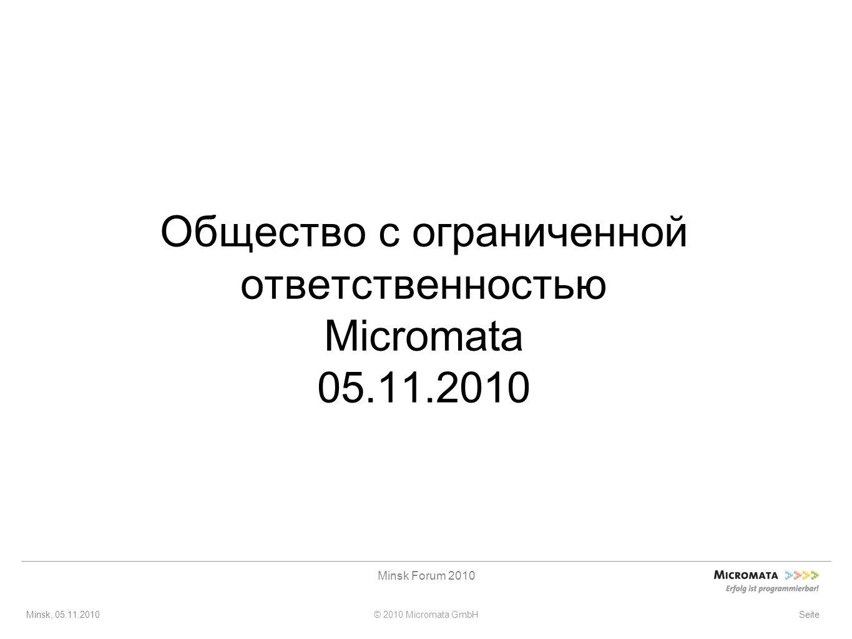 Minsk, 05.11.2010© 2010 Micromata GmbH Minsk Forum 2010 Seite Общество с ограниченной ответственностью Micromata 05.11.2010