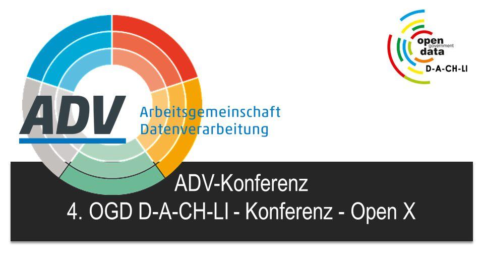 ADV-Konferenz 4. OGD D-A-CH-LI - Konferenz - Open X