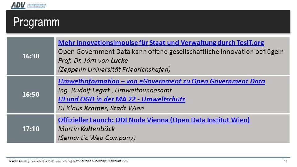 © ADV Arbeitsgemeinschaft für Datenverarbeitung | Programm 10 16:30 Mehr Innovationsimpulse für Staat und Verwaltung durch TosiT.org Mehr Innovationsi