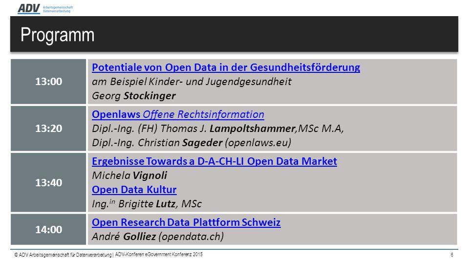 © ADV Arbeitsgemeinschaft für Datenverarbeitung | Programm 6 13:00 Potentiale von Open Data in der Gesundheitsförderung Potentiale von Open Data in de