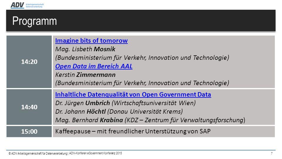 © ADV Arbeitsgemeinschaft für Datenverarbeitung | Programm 7 14:20 Imagine bits of tomorow Imagine bits of tomorow Mag. Lisbeth Mosnik (Bundesminister