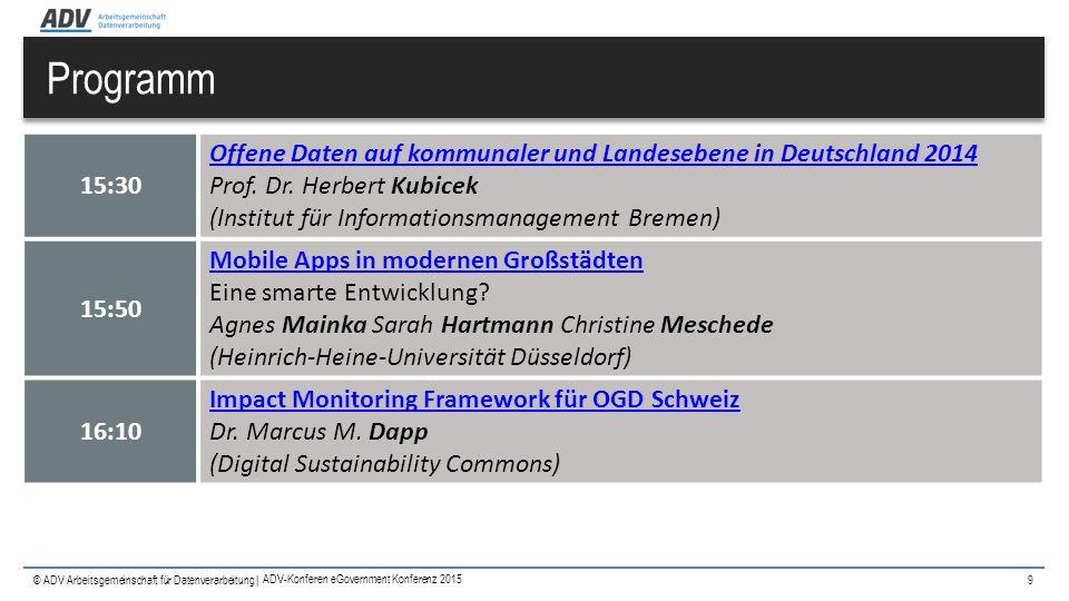 © ADV Arbeitsgemeinschaft für Datenverarbeitung | Programm 9 15:30 Offene Daten auf kommunaler und Landesebene in Deutschland 2014 Offene Daten auf ko