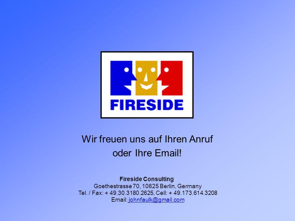 Wir freuen uns auf Ihren Anruf Fireside Consulting Goethestrasse 70, 10625 Berlin, Germany Tel.