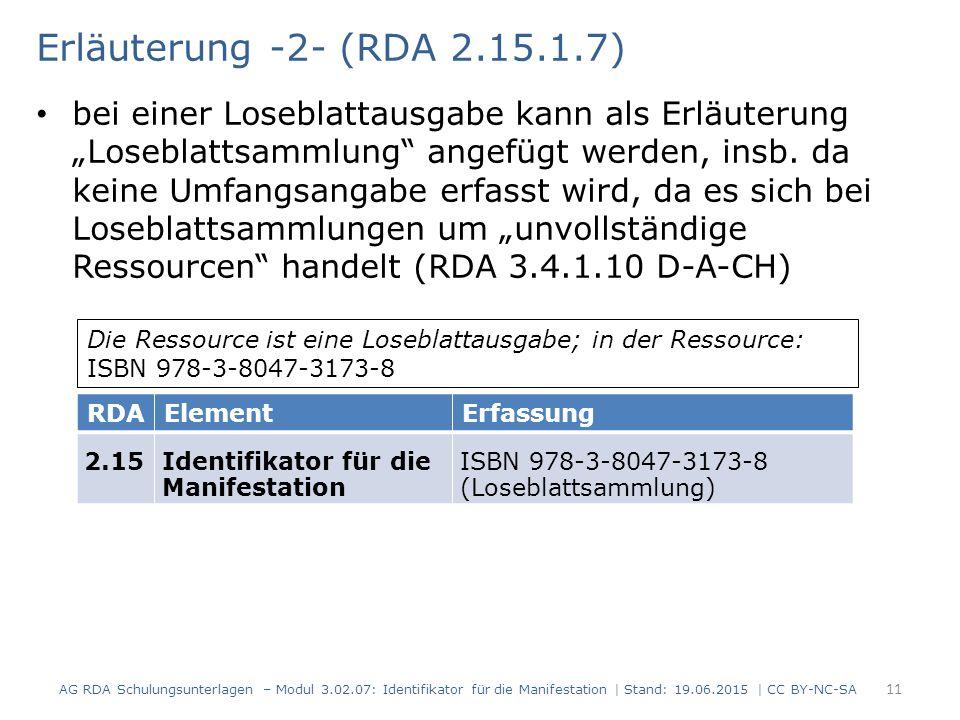 """Erläuterung -2- (RDA 2.15.1.7) bei einer Loseblattausgabe kann als Erläuterung """"Loseblattsammlung angefügt werden, insb."""