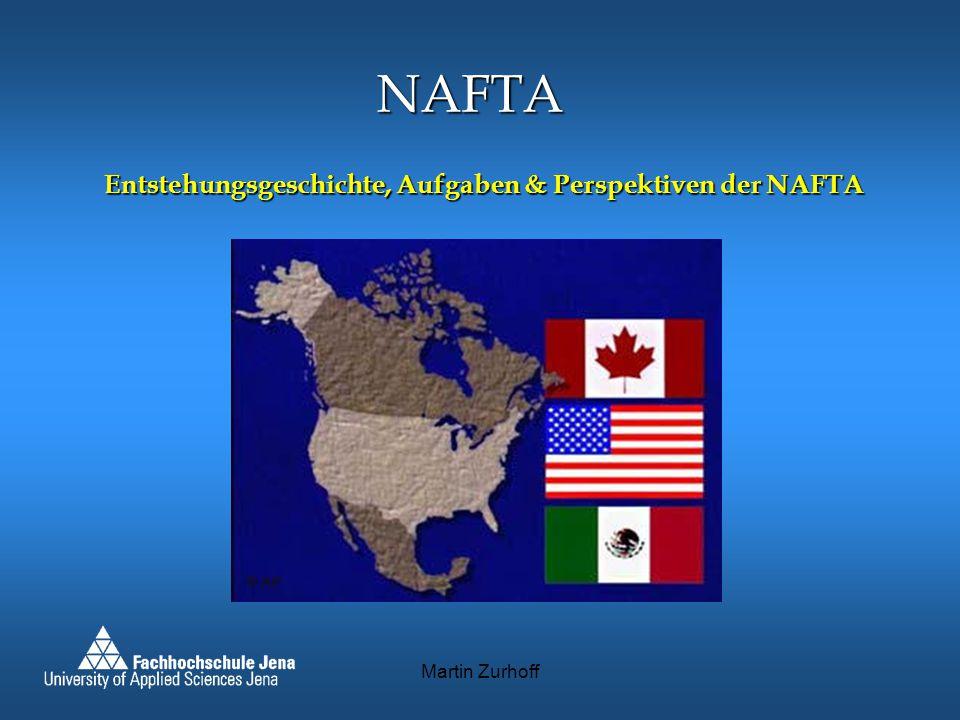 Inhaltsverzeichnis 1.Einleitung 2. Entstehungsgeschichte der NAFTA 3.