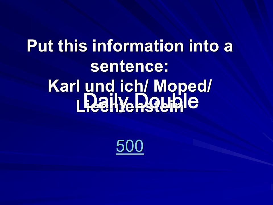 Put this information into a sentence: Karl und ich/ Moped/ Liechtenstein 500 500