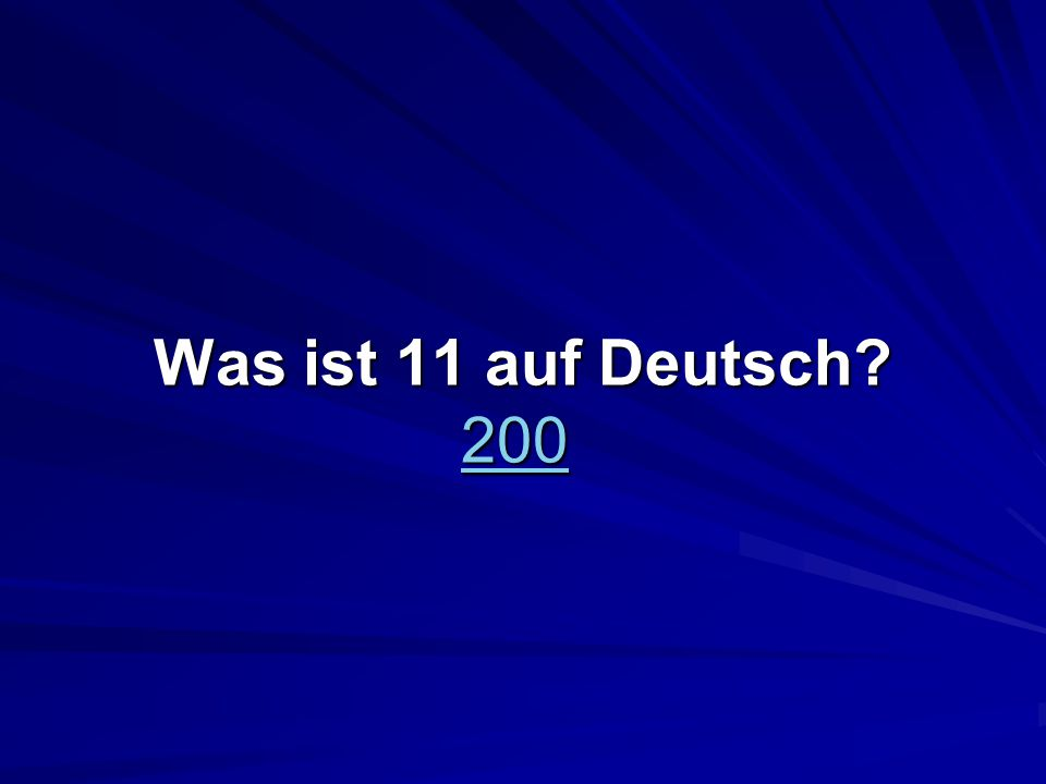 Was ist 11 auf Deutsch 200 Was ist 11 auf Deutsch 200 200