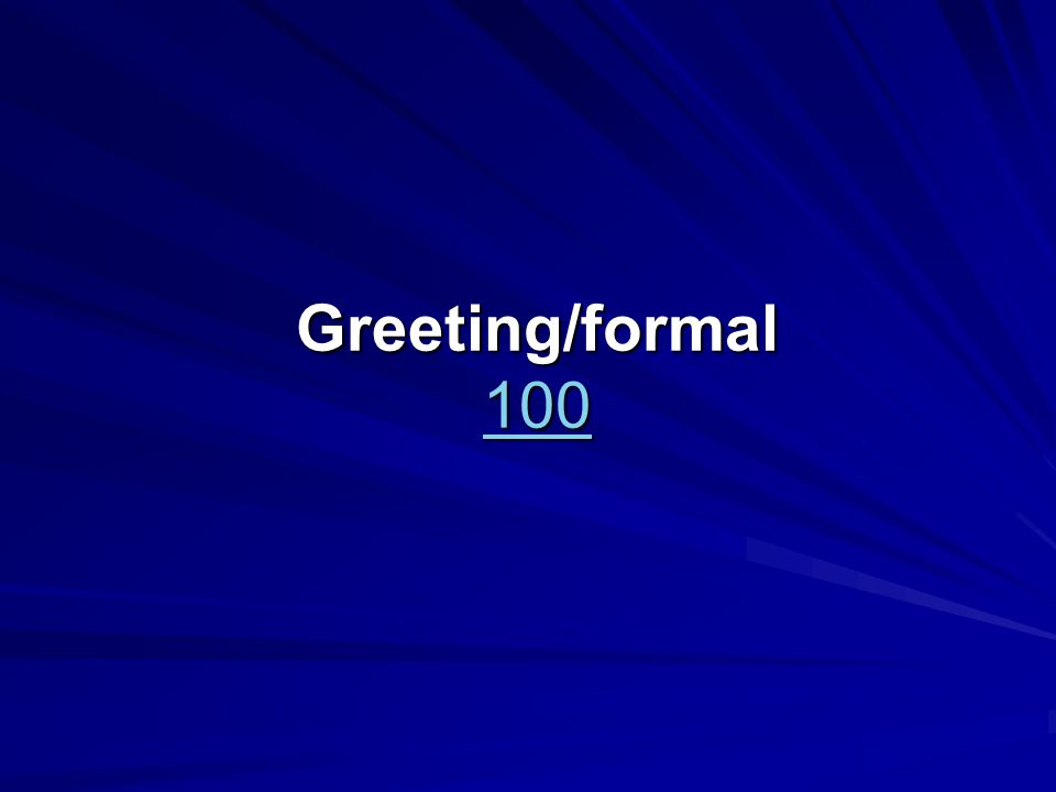 Greeting/formal 100 100
