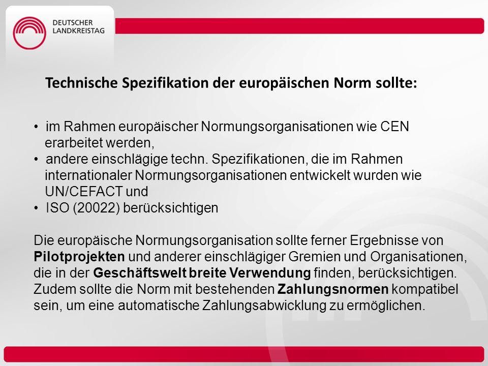 Technische Spezifikation der europäischen Norm sollte: im Rahmen europäischer Normungsorganisationen wie CEN erarbeitet werden, andere einschlägige te