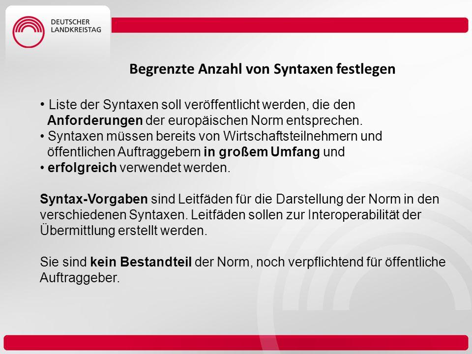 Begrenzte Anzahl von Syntaxen festlegen Liste der Syntaxen soll veröffentlicht werden, die den Anforderungen der europäischen Norm entsprechen. Syntax