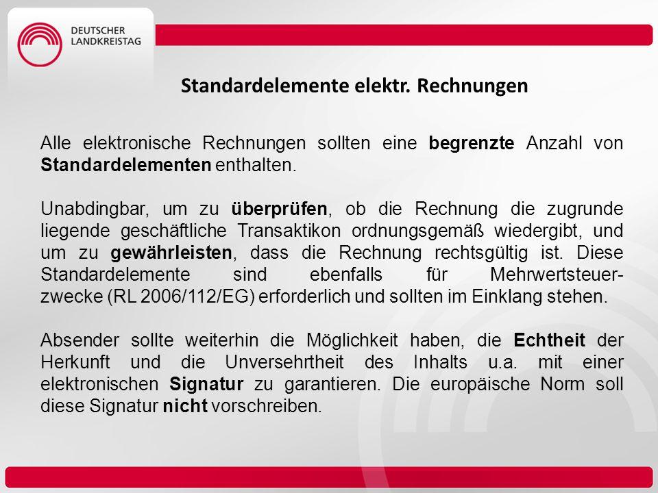 Standardelemente elektr. Rechnungen Alle elektronische Rechnungen sollten eine begrenzte Anzahl von Standardelementen enthalten. Unabdingbar, um zu üb