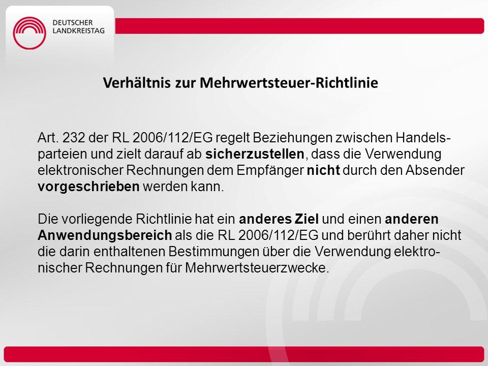 Verhältnis zur Mehrwertsteuer-Richtlinie Art. 232 der RL 2006/112/EG regelt Beziehungen zwischen Handels- parteien und zielt darauf ab sicherzustellen