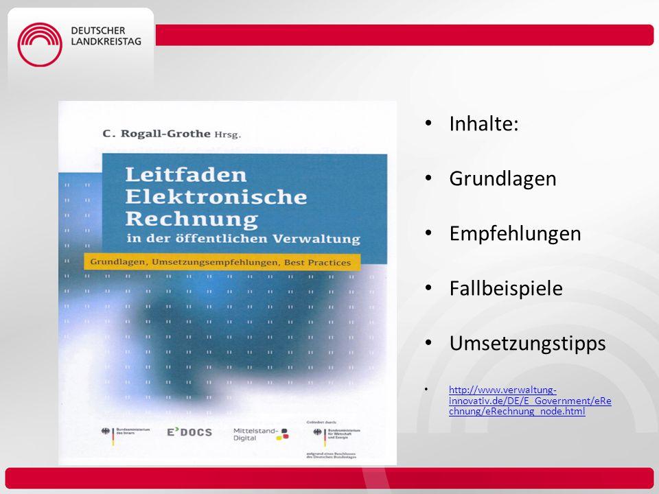 Inhalte: Grundlagen Empfehlungen Fallbeispiele Umsetzungstipps http://www.verwaltung- innovativ.de/DE/E_Government/eRe chnung/eRechnung_node.html http