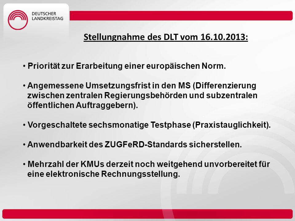 Stellungnahme des DLT vom 16.10.2013: Priorität zur Erarbeitung einer europäischen Norm. Angemessene Umsetzungsfrist in den MS (Differenzierung zwisch