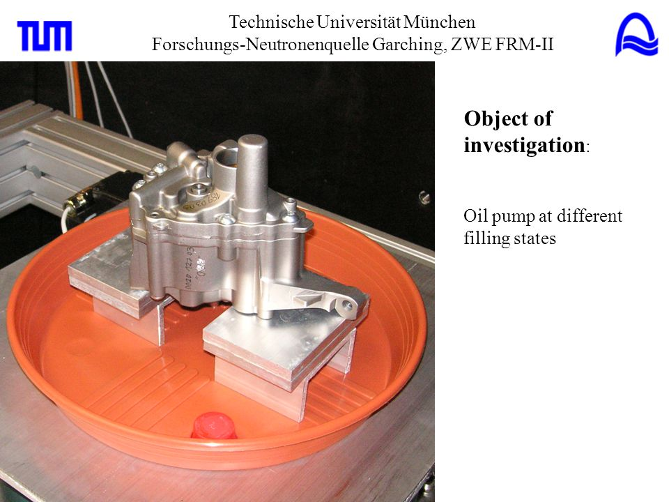 Technische Universität München Forschungs-Neutronenquelle Garching, ZWE FRM-II Camera: CCD (2048 x 2048 pixel) L/D: 400 FOV: 95 x 95 mm² Δx: 0.7 mm Δt: 1.25 s SNR:125 NR of the empty oilpump