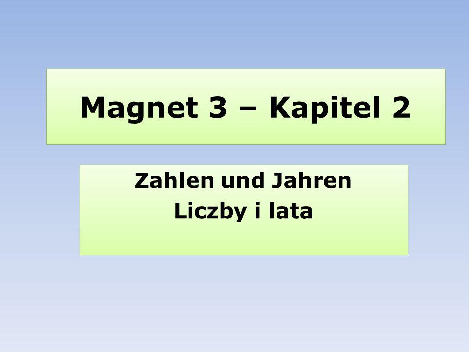 Magnet 3 – Kapitel 2 Zahlen und Jahren Liczby i lata