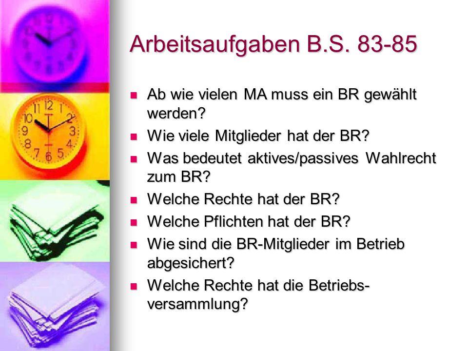 Arbeitsaufgaben B.S.83-85 Ab wie vielen MA muss ein BR gewählt werden.