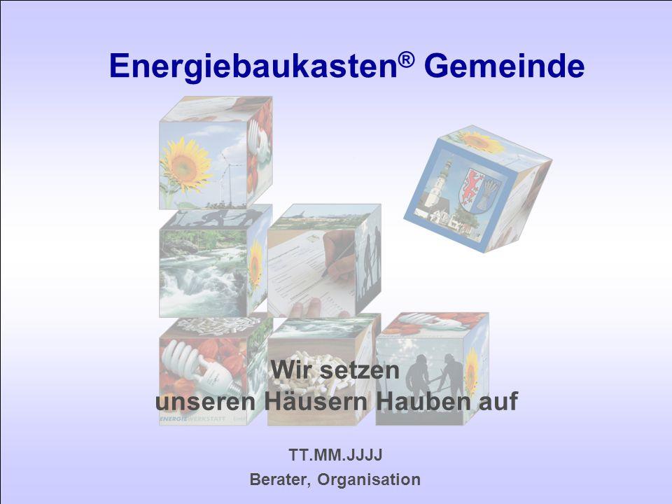 Energiebaukasten ® 2 Energie-Effizienz Wir setzen unseren Häusern Hauben auf