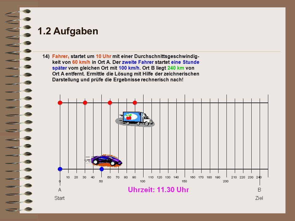 1.2 Aufgaben 14)c)Um wieviel Uhr kommen beide Fahrer in Ort B an?.