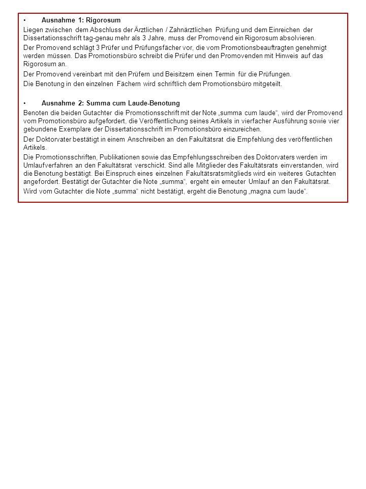 Ausnahme 1: Rigorosum Liegen zwischen dem Abschluss der Ärztlichen / Zahnärztlichen Prüfung und dem Einreichen der Dissertationsschrift tag-genau mehr