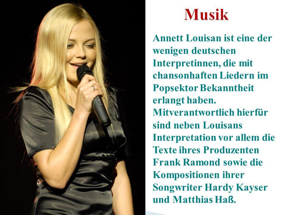 Annett Louisan ist eine der wenigen deutschen Interpretinnen, die mit chansonhaften Liedern im Popsektor Bekanntheit erlangt haben. Mitverantwortlich