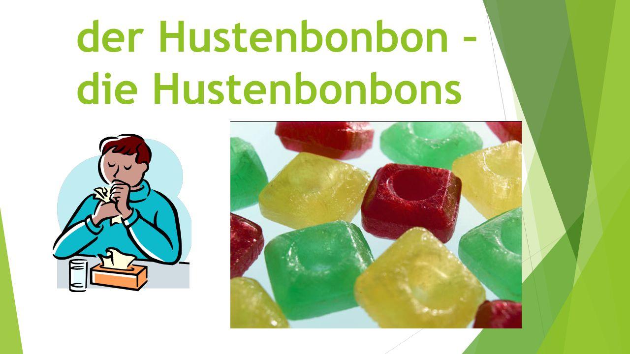 der Hustenbonbon – die Hustenbonbons