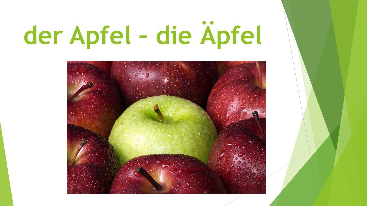 der Apfel – die Äpfel