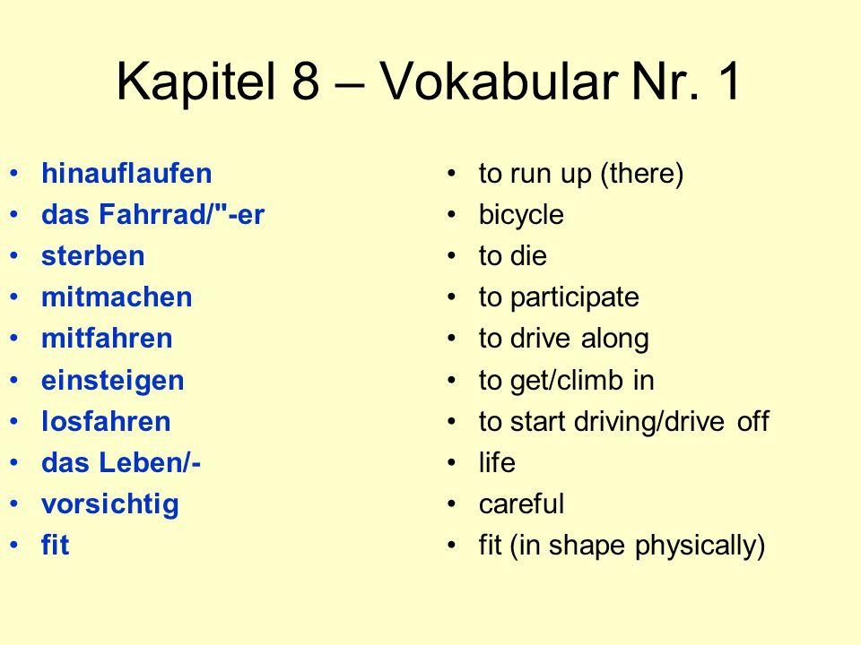Kapitel 8 – Vokabular Nr. 1 hinauflaufen das Fahrrad/