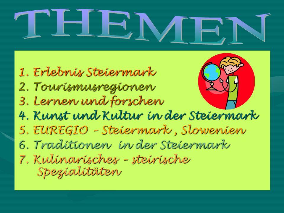 1.Erlebnis Steiermark 2. Tourismusregionen 3. Lernen und forschen 4.