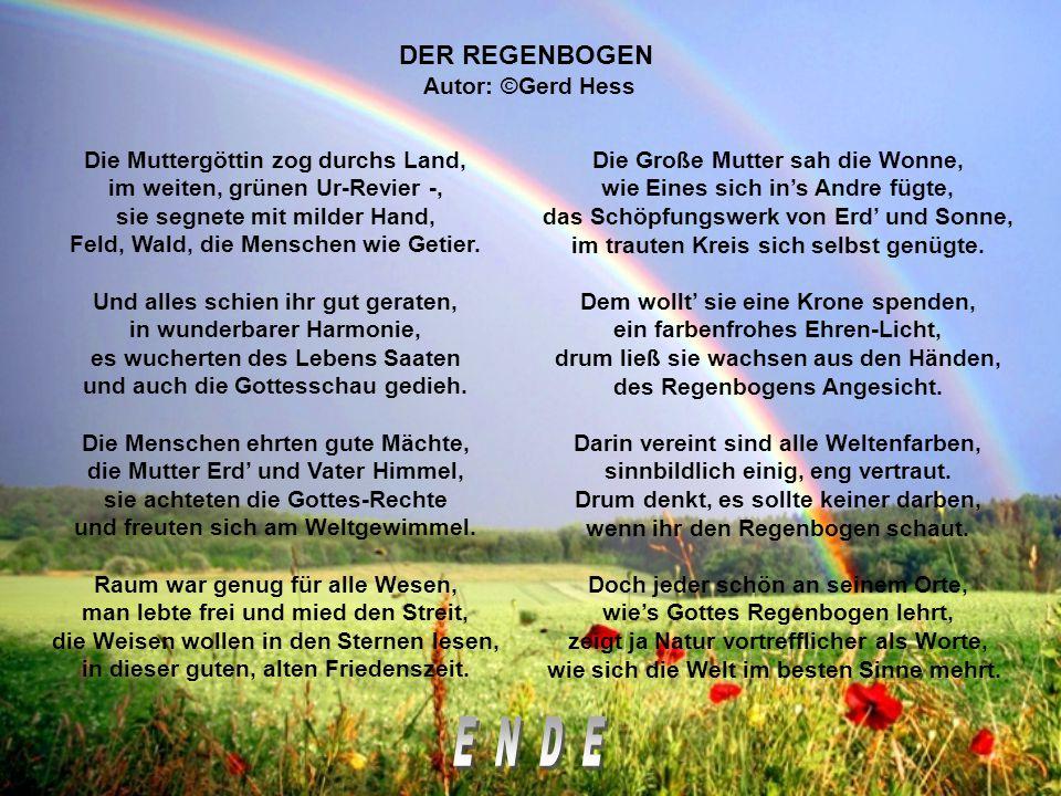 Doch jeder schön an seinem Orte, wie's Gottes Regenbogen lehrt, zeigt ja Natur vortrefflicher als Worte, wie sich die Welt im besten Sinne mehrt.
