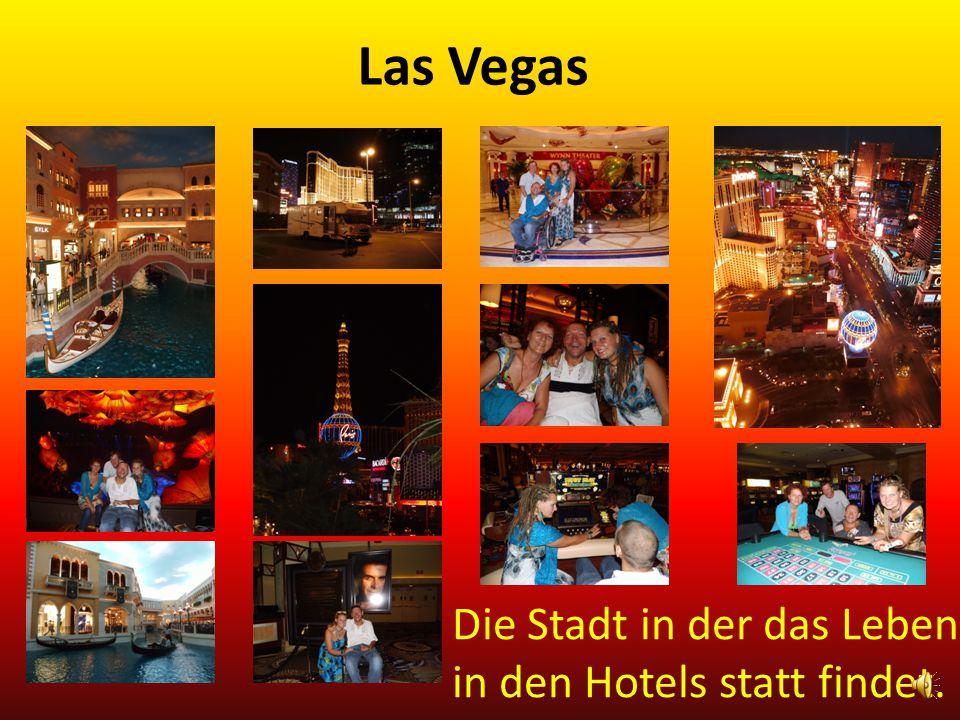 Las Vegas Die Stadt in der das Leben in den Hotels statt findet.