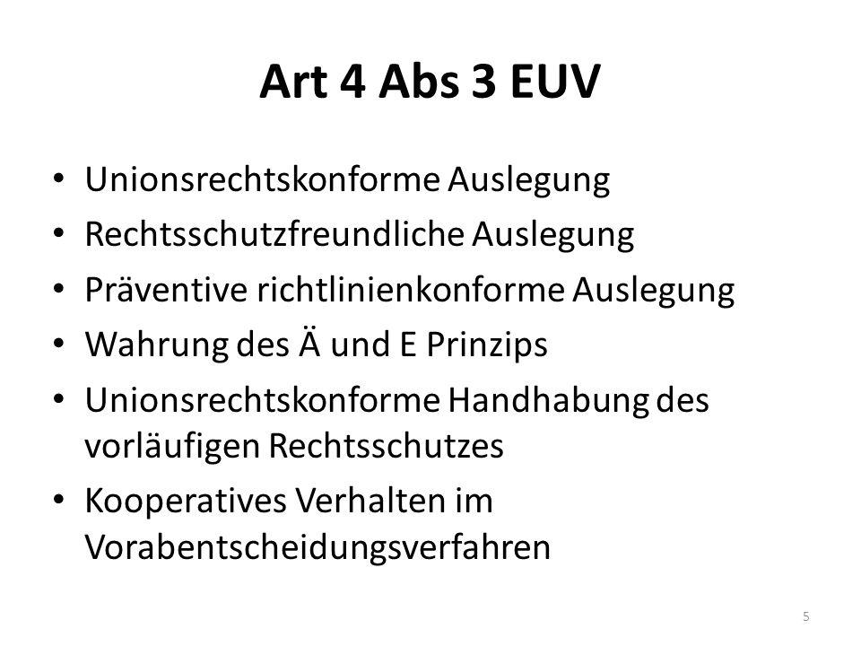Art 4 Abs 3 EUV Höchstgerichte müssen Untergerichte zur Einhaltung der Vorlageverpflichtungen anhalten Wirksame Sanktionen Anerkennung von Staatshaftungsansprüchen Kentnis des Unionsrechts und Rechtsprechung des EuGH Pflicht zur Zusammenarbeit mit den Unionsorganen und den Justizbehörden der anderen Mitgliedstaaten 6