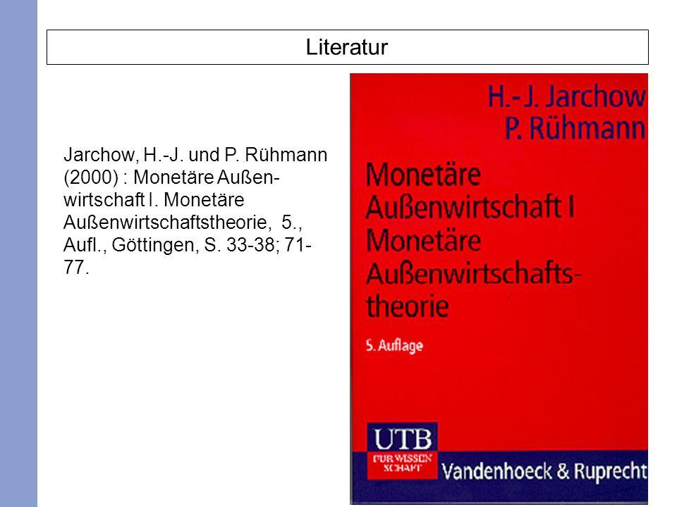 2 Literatur Jarchow, H.-J. und P. Rühmann (2000) : Monetäre Außen- wirtschaft I.