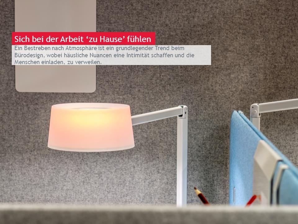 March 13th 2014 | Berlin Ein Bestreben nach Atmosphäre ist ein grundlegender Trend beim Bürodesign, wobei häusliche Nuancen eine Intimität schaffen un