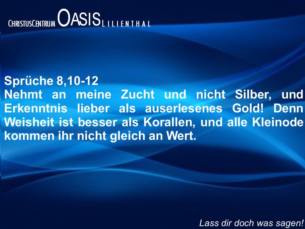 Sprüche 3,14 Denn der Nutzen der Weisheit ist größer als der Erwerb von Silber und ihr Gewinn ist wertvoller als Gold.