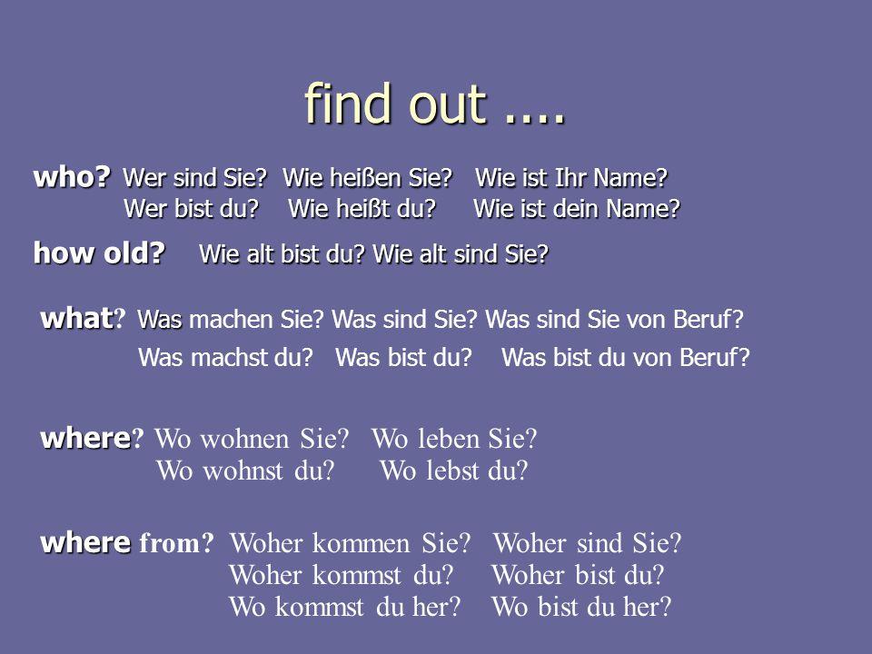 find out.... who. Wer sind Sie. Wie heißen Sie.