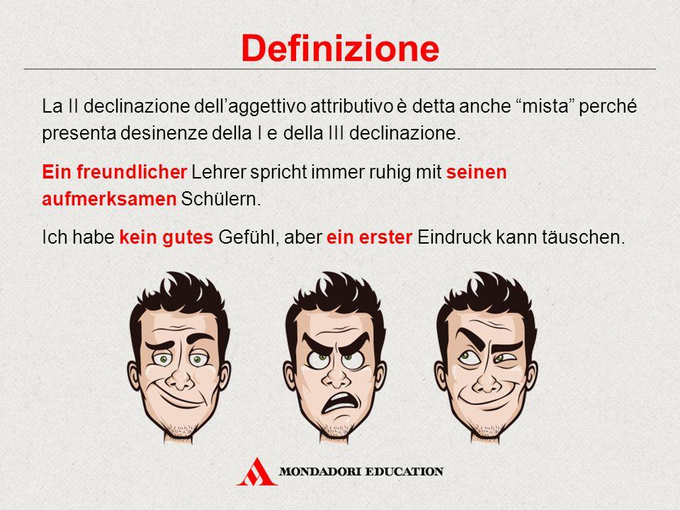 """Definizione La II declinazione dell'aggettivo attributivo è detta anche """"mista"""" perché presenta desinenze della I e della III declinazione. Ein freund"""