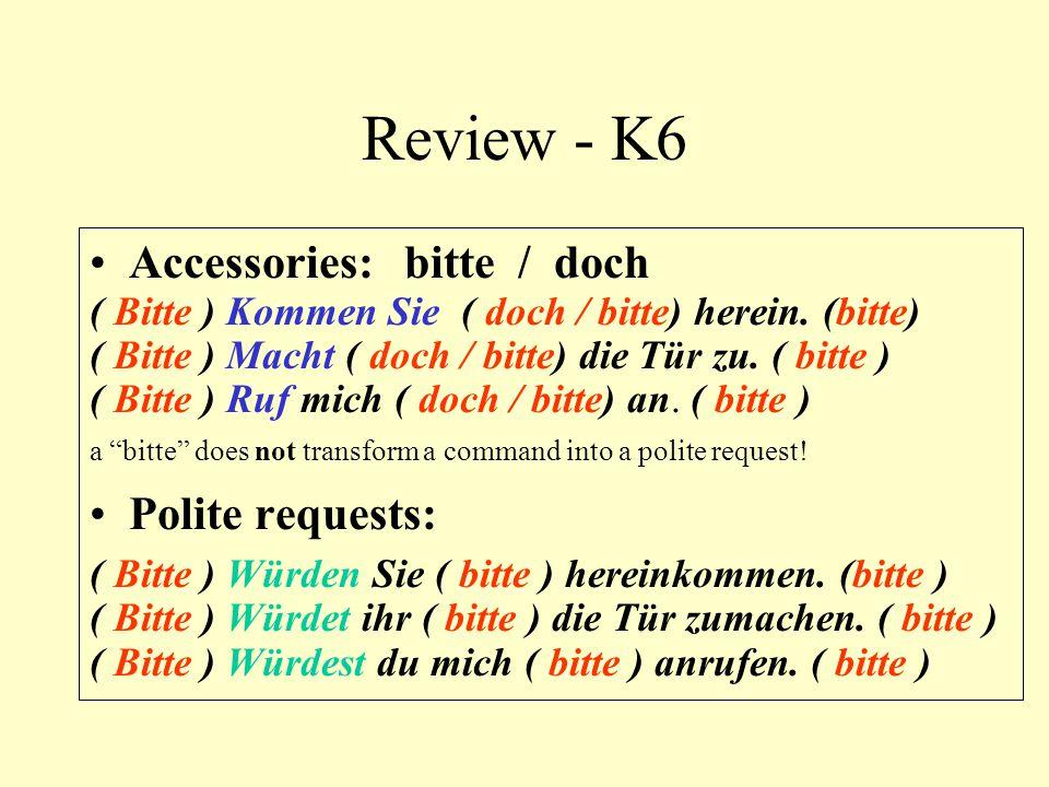 Review - K6 Accessories:bitte / doch ( Bitte ) Kommen Sie ( doch / bitte) herein. (bitte) ( Bitte ) Macht ( doch / bitte) die Tür zu. ( bitte ) ( Bitt