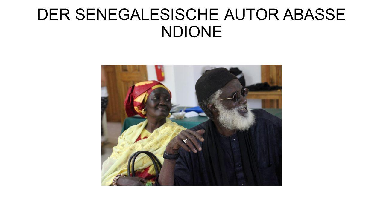 DER SENEGALESISCHE AUTOR ABASSE NDIONE